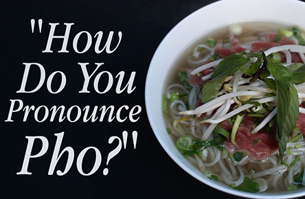 How Do You Pronounce Pho?